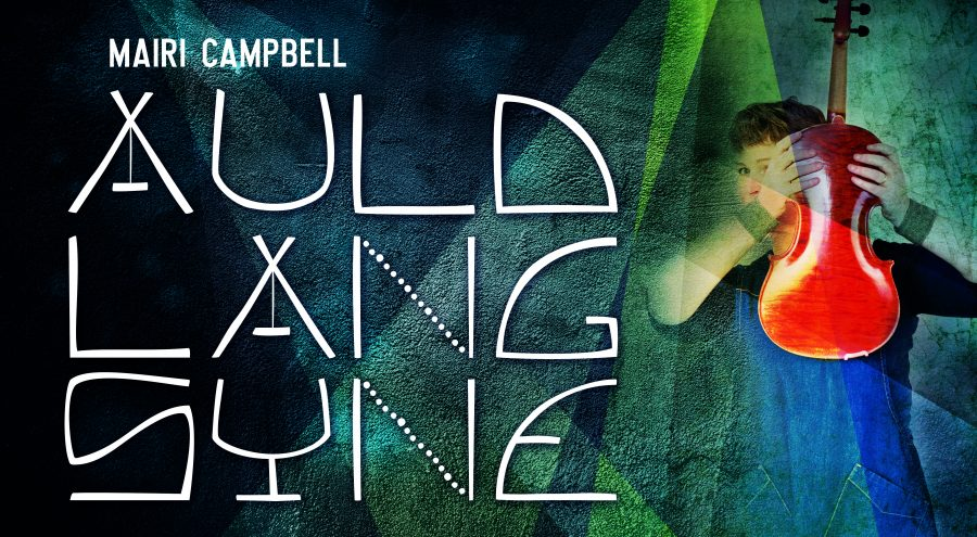 Graphic image with text 'Mairi Campbell Auld Lang Syne'
